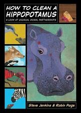 How to Clean a Hippopotamus : A Look at Unusual Animal Partnerships by Steve...
