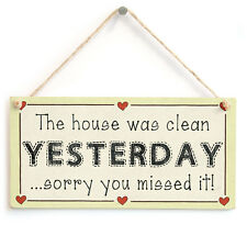 The house was clean Yesterday sorry you missed it! - House Wife Love Heart Sign