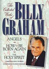 The Collected Works of Billy Graham (Angels, How To Be Born Again, The Holy Spir
