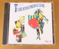 TU CHE M' HAI PRESO IL CUOR VOL. 2 - 1997 RTI - OTTIMO CD [AE-003]