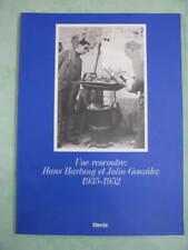 Une Rencontre Hans Hartung et Julio Gonzalez 1935 - 1952- Catalogue d'Exposition