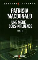 Livre une mère sous influence Patricia Macdonald  book
