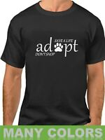 Save A Life Adopt Don't Shop Men's Shirt Animal Rescue Tee I Love My Pet Dog Cat