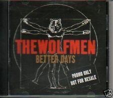 (444E) The Wolfmen, Better Days - DJ CD