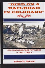 """~~~""""DIED  ON  A RAILROAD IN COLORADO""""~Robert W. McLeod~Signed 1st Edition~207pgs"""