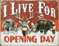 I Live for Opening Day Hunting Vintage Retro Tin Sign 13 x 16in
