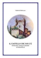 Il castello che non c'è - Roberto Mancuso,  2019,  Youcanprint