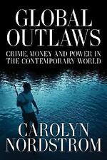 California Series in Public Anthropology: Global Outlaws : Crime, Money, and...
