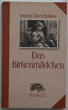 Daniela Zabel-Plothow - Das Birkenmädchen