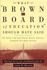 What Brown V. Board of Education Should Have Said : The Nation's Top Legal...