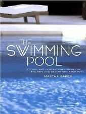 The Swimming Pool: Stylish and Inspirational Ideas for Building and De-ExLibrary