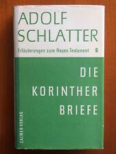 Erläuterungen zum Neuen Testament 6 - Die Korintherbriefe -  Schlatter, Adolf