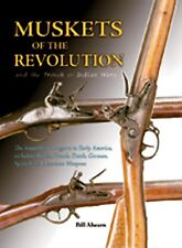 MUSKETS OF THE REVOLUTION AND THE FRENCH & INDIAN WARS New Hardcover Book