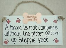 A home is not complete without the pitter patter of Staffie feet, Personalised