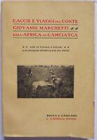 CACCIE E VIAGGI DEL CONTE GIOVANNI MARCHETTI DALL'AFRICA AL CAMCIATCA-