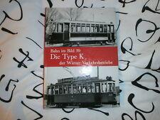 Bahn im Bild 39 Die Type K d.Wiener Verkehrsbetriebe ca.100 S.Verlag Pospischil