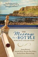 The Message in a Bottle Romance Collection: Hope Reaches Across the Centuries Th