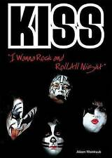 """""""""""Kiss"""""""": I Wanna Rock and Roll All Night (Rebels of Rock) by"""