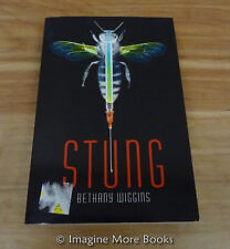 Stung by Bethany Wiggins ~ Stung Series: Book 1 ~ Trade Paperback