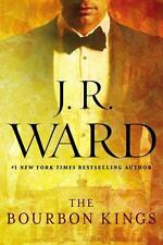 THE BOURBON KINGS by J.R. WARD  #1 IN THE BOURBON KINGS SERIES NEW HARD COVER