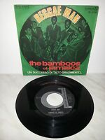"7"" 45 GIRI REGGAE MAN - THE BAMBOOS OF JAMAICA - ITALY PRESS"