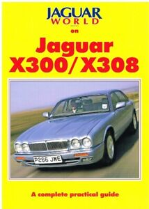 JAGUAR XJ40 XJ6 (X300) XJ8 (X308) '86-'02 MODEL HISTORY & MAINTENANCE TIPS BOOK