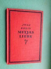 Iwan Bunin: Mitjas Liebe 1925 Oln. S. Fischer (Käthe Rosenberg) Roman