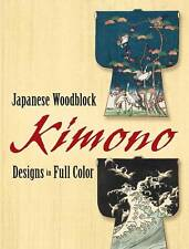 Japanese Woodblock Kimono Designs in Full Color by Dover (Paperback, 2006)