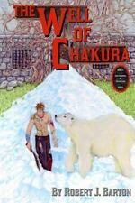 The Creators of Aerhellion: The Well of Cha'kura by Robert Barton (2014,...
