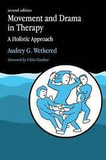 Movement and Drama in Therapy: A Holistic Approach 2nd Edition by Wethered, Aud