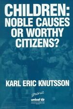 Children: Noble Causes or Worthy Citizens? (In Association with UNICEF) by Knut