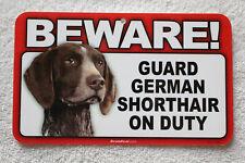 Beware Guard German Shorthair On Duty Sign