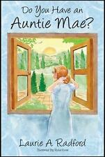 Do You Have an Auntie Mae? by Laurie A. Radford (2015, Hardcover)