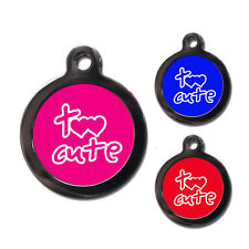 Personalised Pet Tags Too Cute Dog Cat Name ID Tags for Collars - Engraved FREE