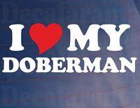 I LOVE/HEART MY DOBERMAN Novelty Car/Van/Window/Bumper Sticker for Dog Owners