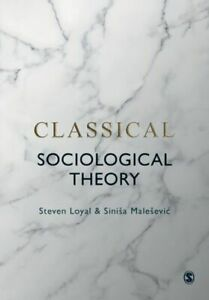 CLASSICAL SOCIOLOGICAL THEORY NUEVO LOYAL STEVEN SAGE PUBLICATIONS LTD PAPERBACK