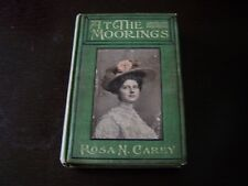 At The Moorings First Edition by Rosa N. Carey A.L. Burt Company Rare Vintage