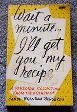 Wait a Minute...I'll Get You My Recipe Carol Brandon Bergeron (1974, paperback)