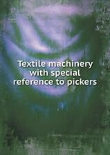 Textile machinery with special reference to pickers by Shops, Saco-Lowell New,,