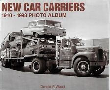 New Car Carriers, 1910-1998 Photo Album by Donald F. Wood, 1999 Softcover Ref.