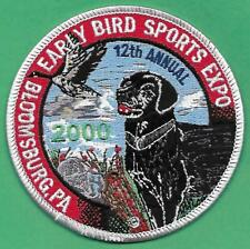 Pa Pennsylvania Fish Game Commissionn NEW 2000 12th Early Bird Sports Expo Patch