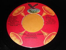 Dominoes: Pedal Pushin' Papa / Can't Do Sixty No More 45