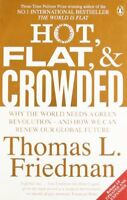 Hot, Flat, and Crowded: Why The World Needs A Green Revolution - and How We Ca,