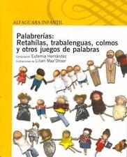 Palabrerias: Retahilas, trabalenguas, Colmos y otros juegos de palabras Spanish
