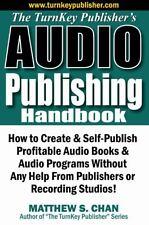 The TurnKey Publisher's Audio Publishing Handbook: How to Create & Self-Publish