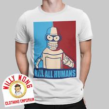 Kill All Humans T-Shirt Bender Cartoon Robot Killer Drunk Tee Hope