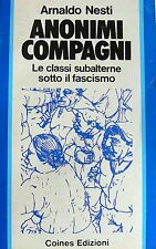 ARNALDO NESTI ANONIMI COMPAGNI LE CLASSI SUBALTERNE SOTTO IL FASCISMO COINES '76