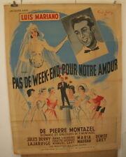 """AFFICHE CINEMA : """"Pas de week-end pour notre amour"""" 1949 avec Luis Mariano"""
