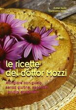 9788890873805 Le ricette del dottor Mozzi. Mangiare con gusto se...ppi sanguigni