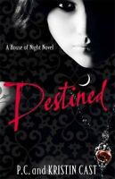 Destined: House of Night: Book 9 By P.C. Cast,Kristin Cast